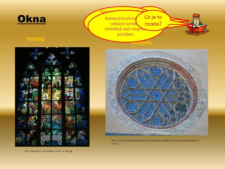 Okna http://gotikacr.ic.cz/obrazky/chram.sv.vita.jpg Vitráž http://www.taniassecret.cz/zlata-koruna-klaster/klasterni-chram-nanebevzeti-panny- marie/