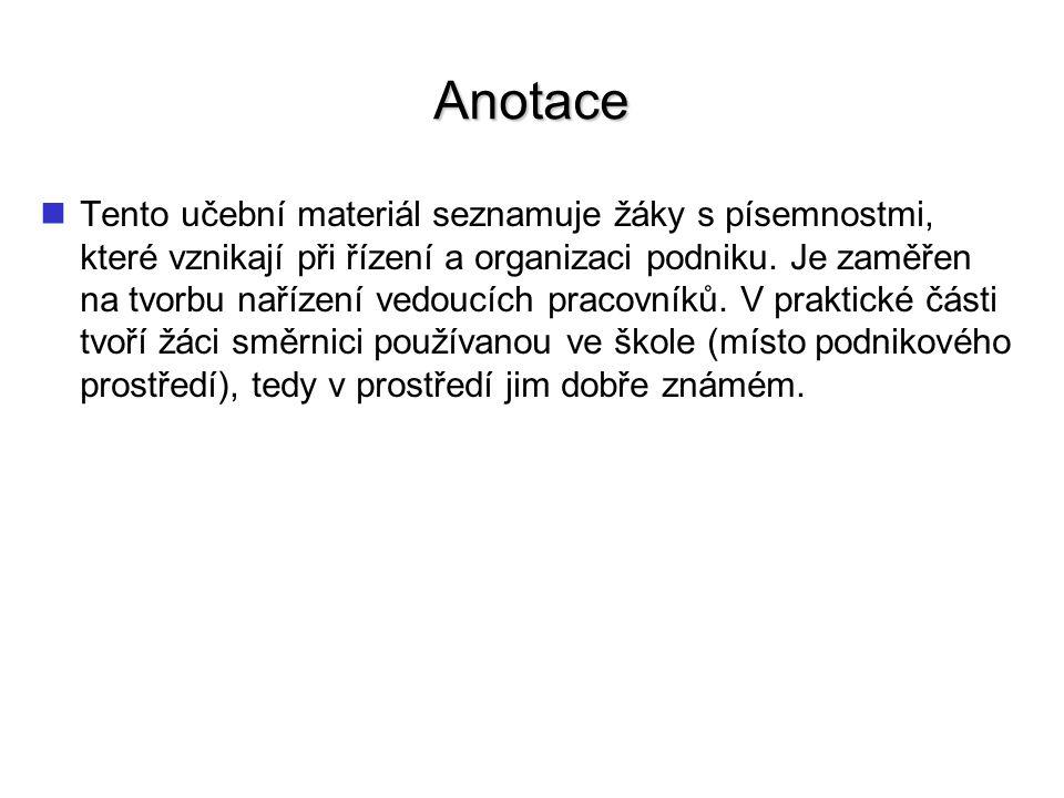 Metodické pokyny Tento materiál je určen k výkladu a praktické tvorbě vnitropodnikových písemností.