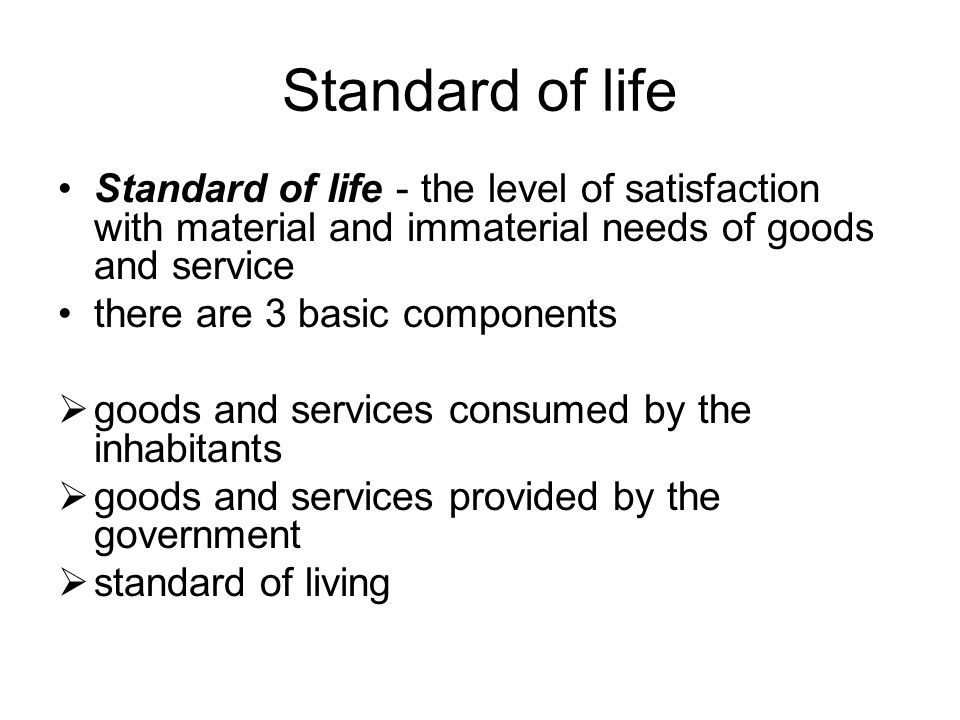 Remember The term quality of life means general well- being of individuals and societies.