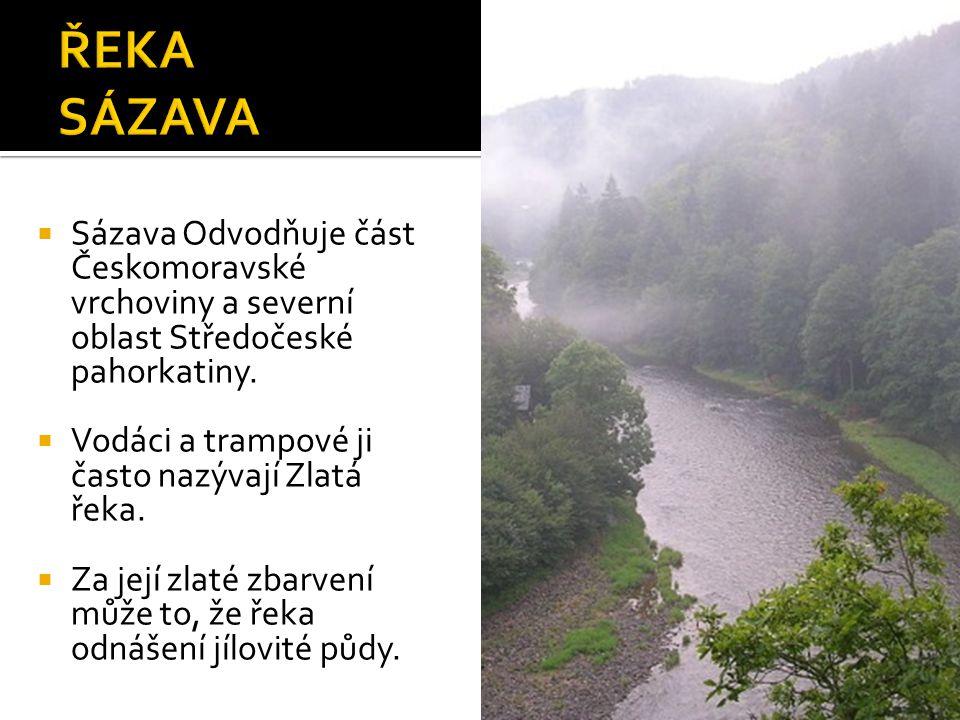  Sázava Odvodňuje část Českomoravské vrchoviny a severní oblast Středočeské pahorkatiny.