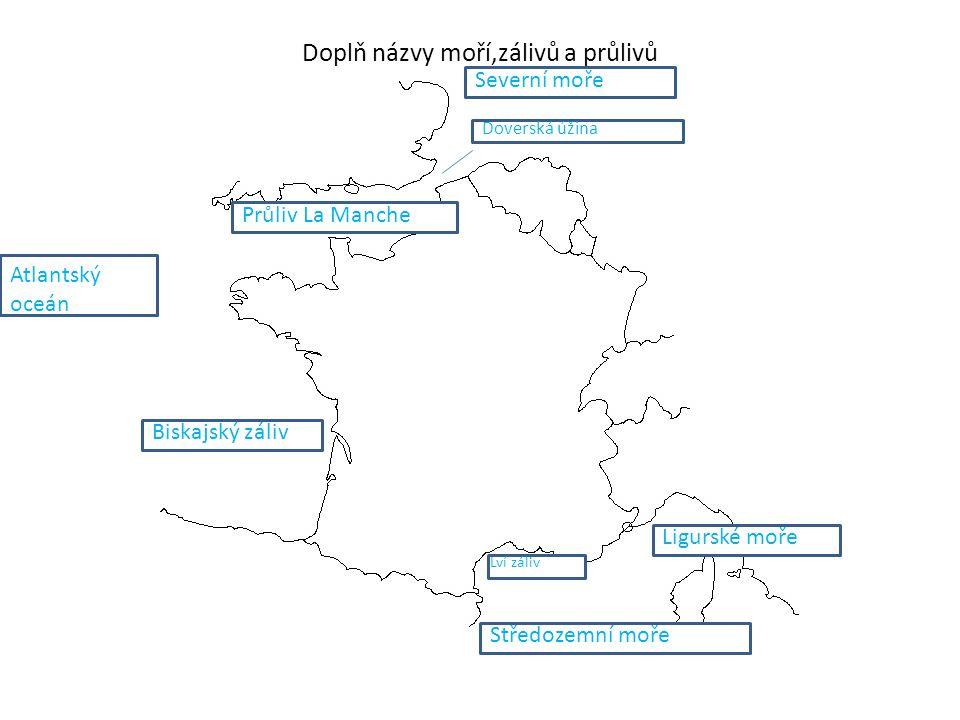Doplň názvy moří,zálivů a průlivů Severní moře Doverská úžina Průliv La Manche Atlantský oceán Biskajský záliv Ligurské moře Lví záliv Středozemní moře