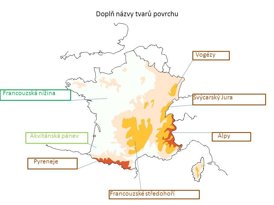 Doplň názvy tvarů povrchu Vogézy Švýcarský Jura Alpy Francouzské středohoří Pyreneje Akvitánská pánev Francouzská nížina