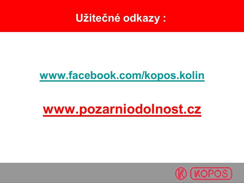 Užitečné odkazy : www.facebook.com/kopos.kolin www.pozarniodolnost.cz