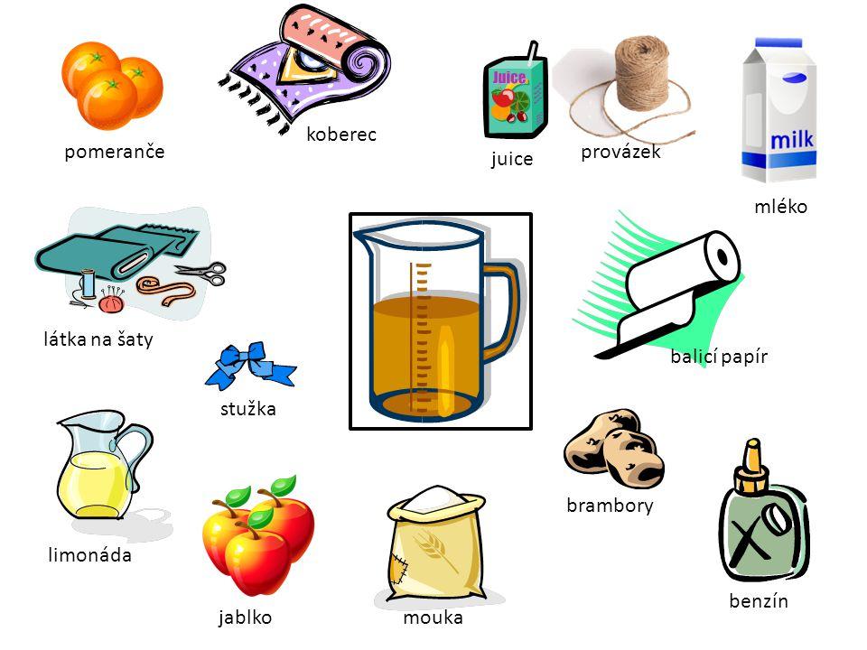 pomeranče látka na šaty limonáda provázek juice mléko balicí papír jablko stužka mouka brambory benzín koberec