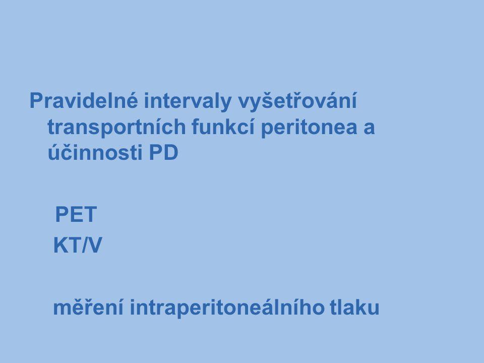Pravidelné intervaly vyšetřování transportních funkcí peritonea a účinnosti PD PET KT/V měření intraperitoneálního tlaku
