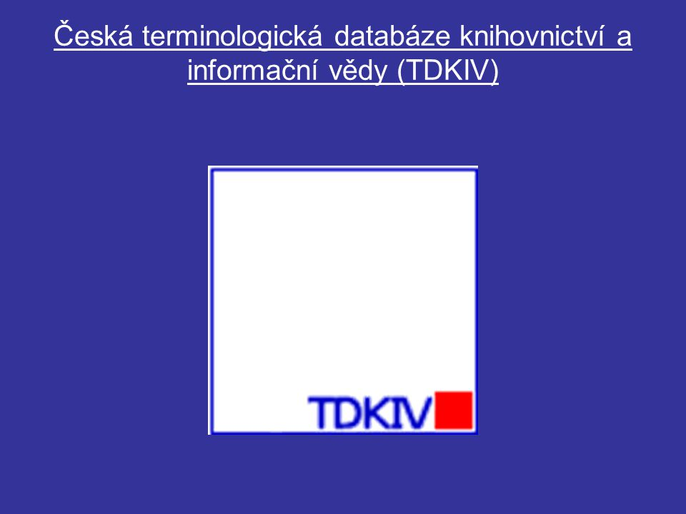 Česká terminologická databáze knihovnictví a informační vědy (TDKIV)