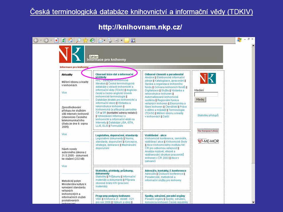 Česká terminologická databáze knihovnictví a informační vědy (TDKIV) http://knihovnam.nkp.cz/