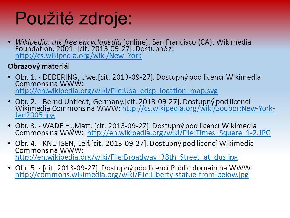 Použité zdroje: Wikipedia: the free encyclopedia [online]. San Francisco (CA): Wikimedia Foundation, 2001- [cit. 2013-09-27]. Dostupné z: http://cs.wi