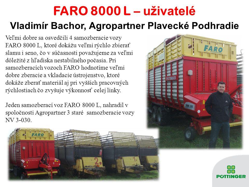 FARO 8000 L – u živatelé Veľmi dobre sa osvedčili 4 samozberacie vozy FARO 8000 L, ktoré dokážu veľmi rýchlo zbierať slamu i seno, čo v súčasnosti pov