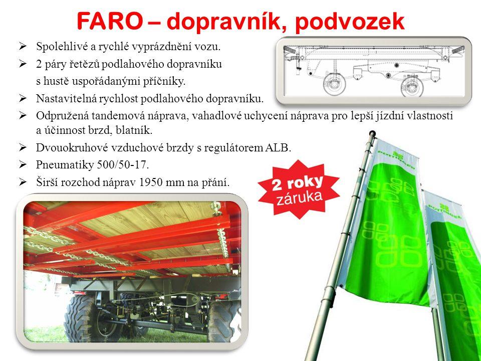 FARO – d opravník, podvozek  Spolehlivé a rychlé vyprázdnění vozu.  2 páry řetězů podlahového dopravníku s hustě uspořádanými příčníky.  Nastavitel