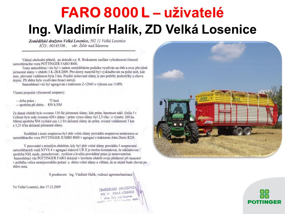 FARO 8000 L – u živatelé Ing. Vladimír Halík, ZD Velká Losenice
