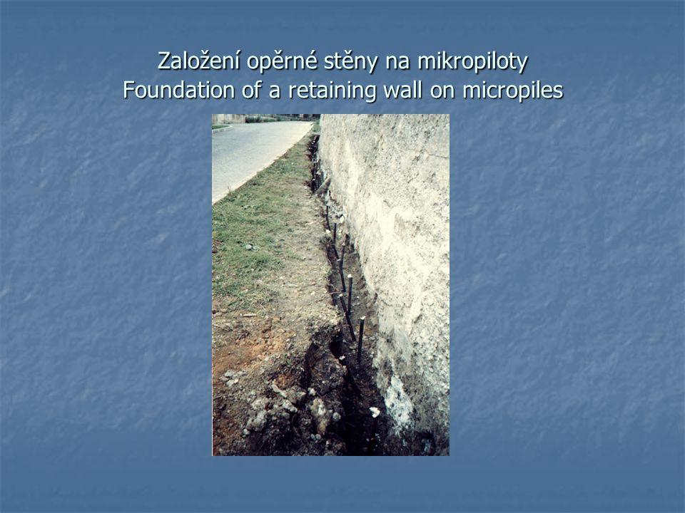 Založení opěrné stěny na mikropiloty Foundation of a retaining wall on micropiles