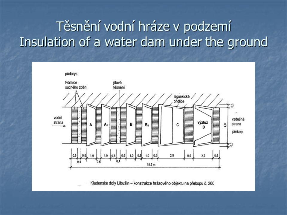 Těsnění vodní hráze v podzemí Insulation of a water dam under the ground