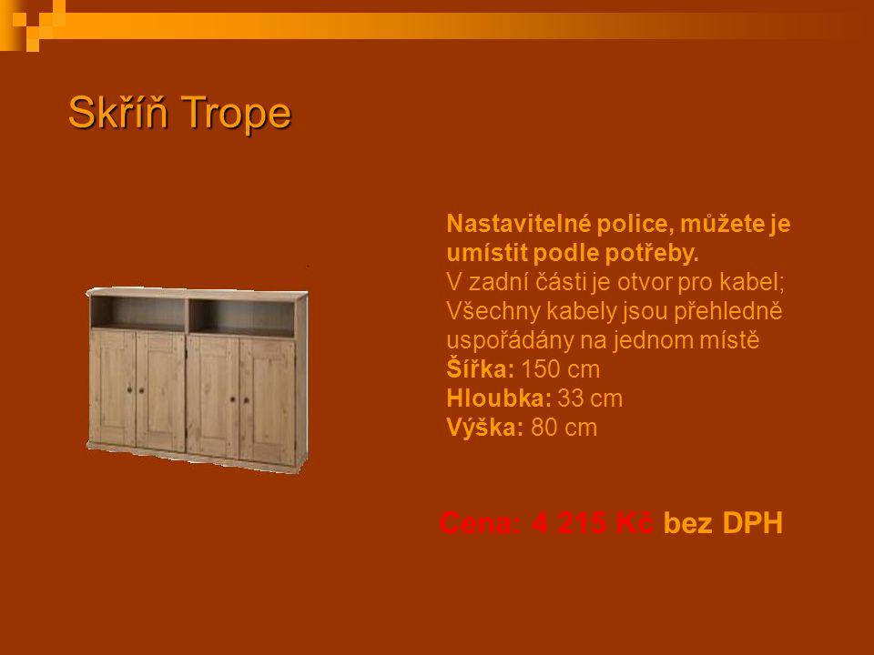 Cena: 4 215 Kč bez DPH Skříň Trope Nastavitelné police, můžete je umístit podle potřeby. V zadní části je otvor pro kabel; Všechny kabely jsou přehled