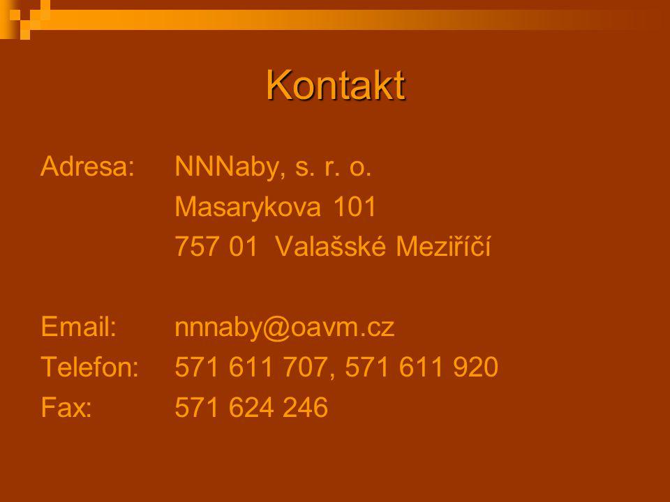 Kontakt Adresa: NNNaby, s. r. o. Masarykova 101 757 01 Valašské Meziříčí Email: nnnaby@oavm.cz Telefon: 571 611 707, 571 611 920 Fax:571 624 246