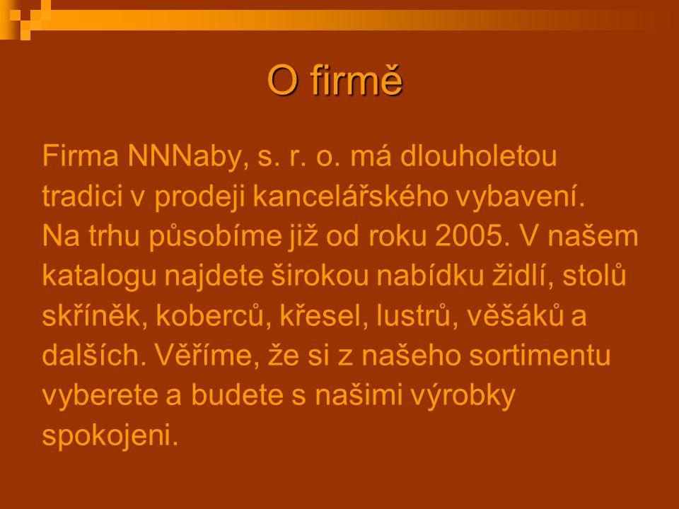 O firmě Firma NNNaby, s. r. o. má dlouholetou tradici v prodeji kancelářského vybavení. Na trhu působíme již od roku 2005. V našem katalogu najdete ši