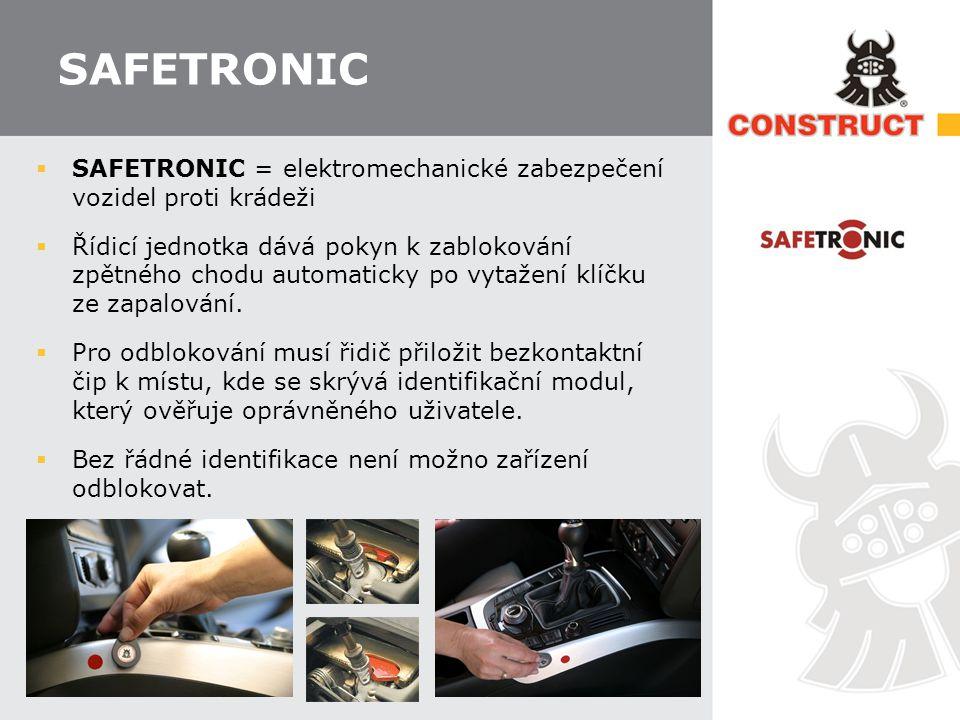 SAFETRONIC  SAFETRONIC = elektromechanické zabezpečení vozidel proti krádeži  Řídicí jednotka dává pokyn k zablokování zpětného chodu automaticky po vytažení klíčku ze zapalování.