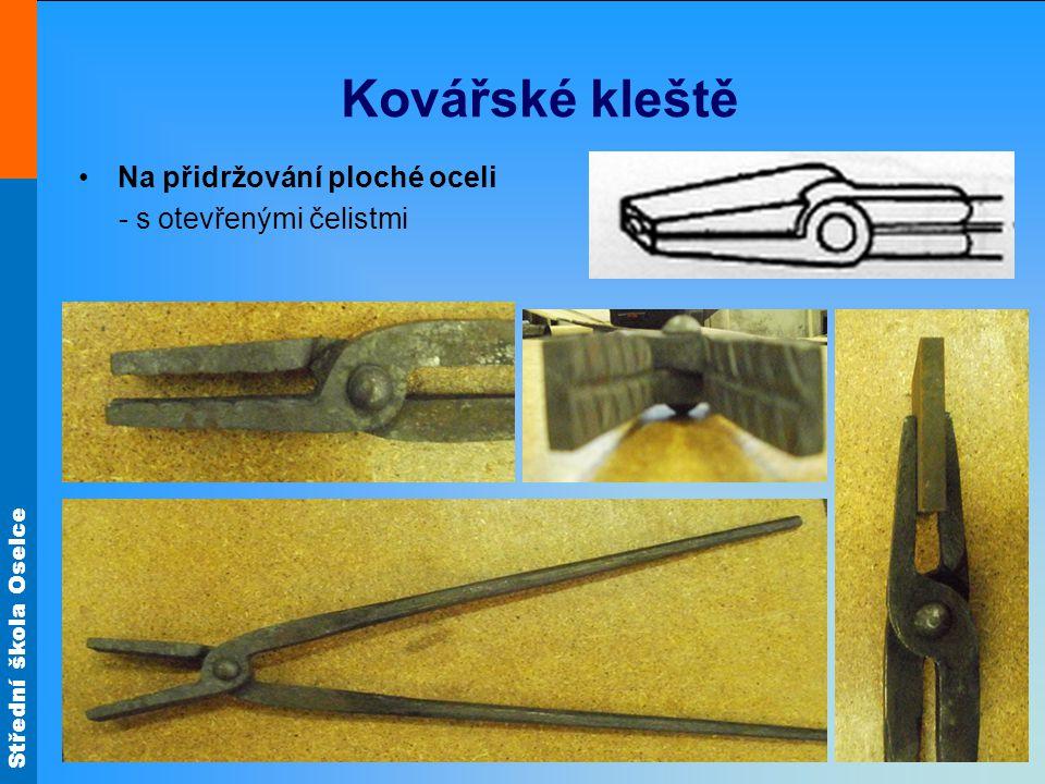 Střední škola Oselce Kovářské kleště Na přidržování ploché oceli - s otevřenými čelistmi
