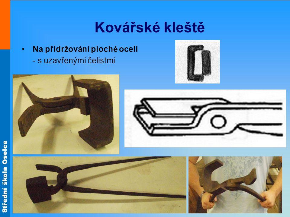 Střední škola Oselce Kovářské kleště Na přidržování ploché oceli - s uzavřenými čelistmi