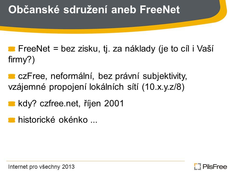 Občanské sdružení aneb FreeNet FreeNet = bez zisku, tj.