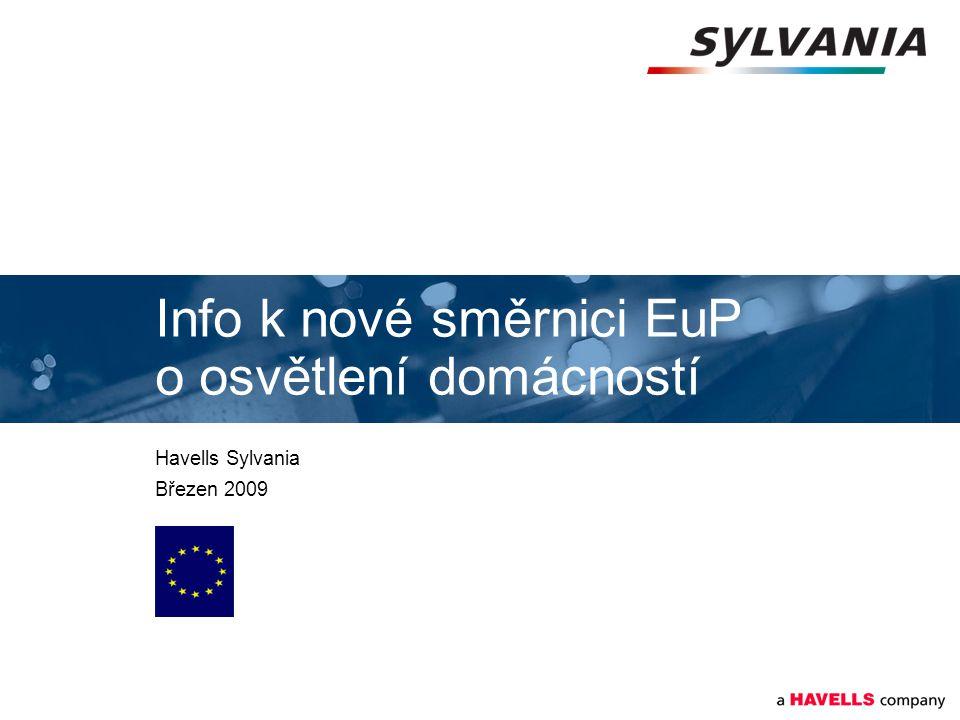 Info k nové směrnici EuP o osvětlení domácností Havells Sylvania Březen 2009