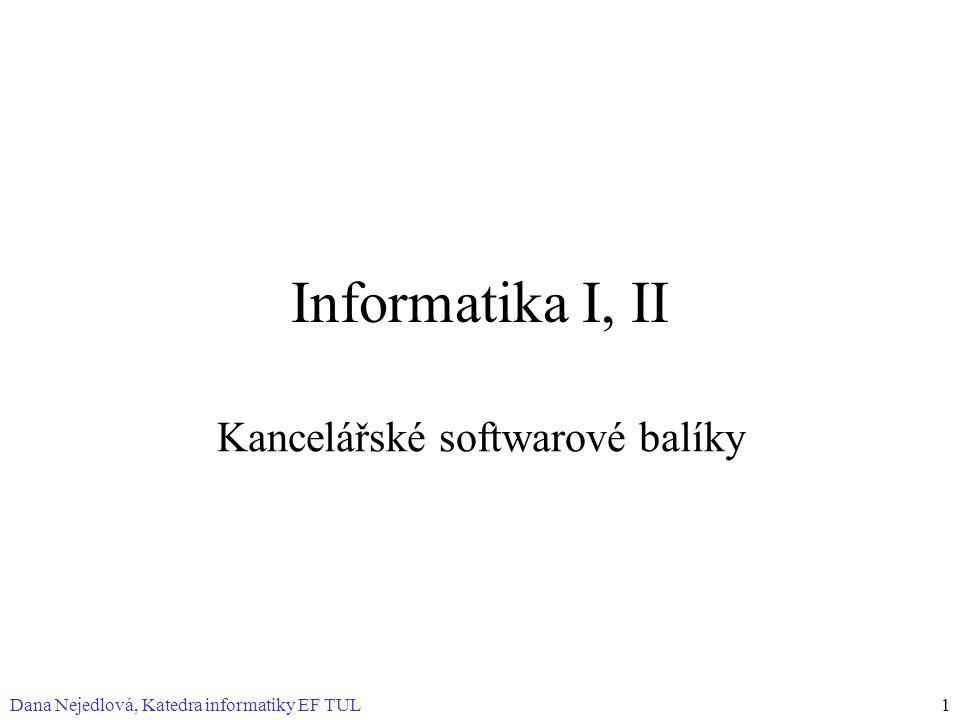Dana Nejedlová, Katedra informatiky EF TUL2 Osnova Co je kancelářský software Textový procesor Tabulkový procesor Vlastní styly v textovém procesoru Problémy s velkými dokumenty Jak psát velký dokument Jakou výhodu pojmenované styly přinesou Makra a makroviry