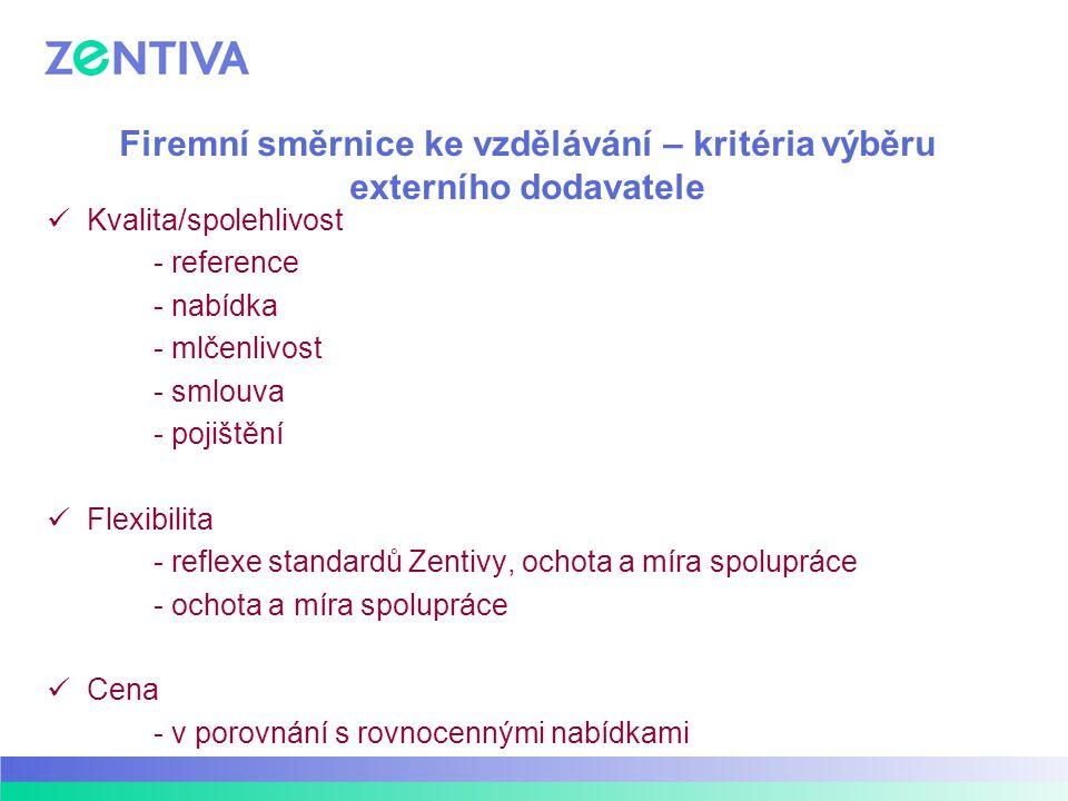Firemní směrnice ke vzdělávání – kritéria výběru externího dodavatele Kvalita/spolehlivost - reference - nabídka - mlčenlivost - smlouva - pojištění F
