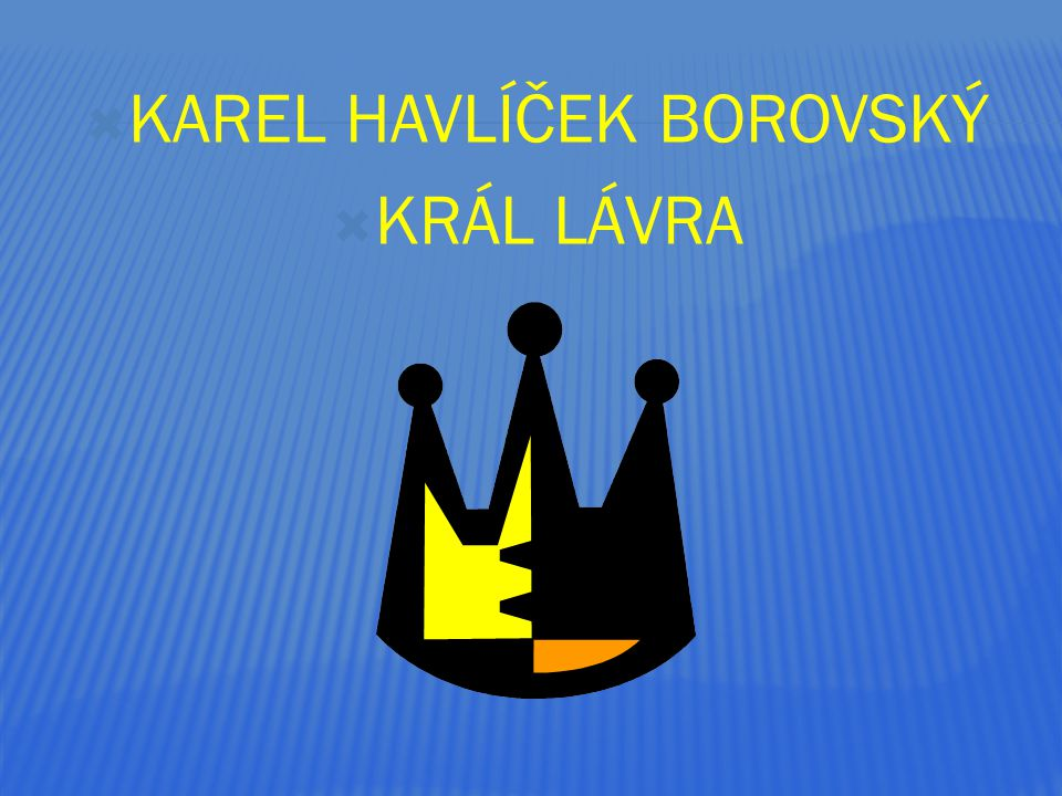  KAREL HAVLÍČEK BOROVSKÝ  KRÁL LÁVRA
