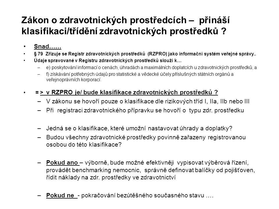 Důvody tvorby klasifikace zdravotnických prostředků v rámci ANČR Náklady na zdr.