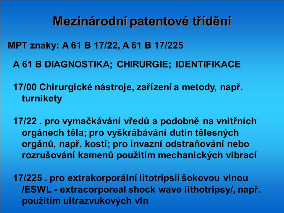 Mezinárodní patentové třídění A 61 B DIAGNOSTIKA; CHIRURGIE; IDENTIFIKACE 17/00 Chirurgické nástroje, zařízení a metody, např.