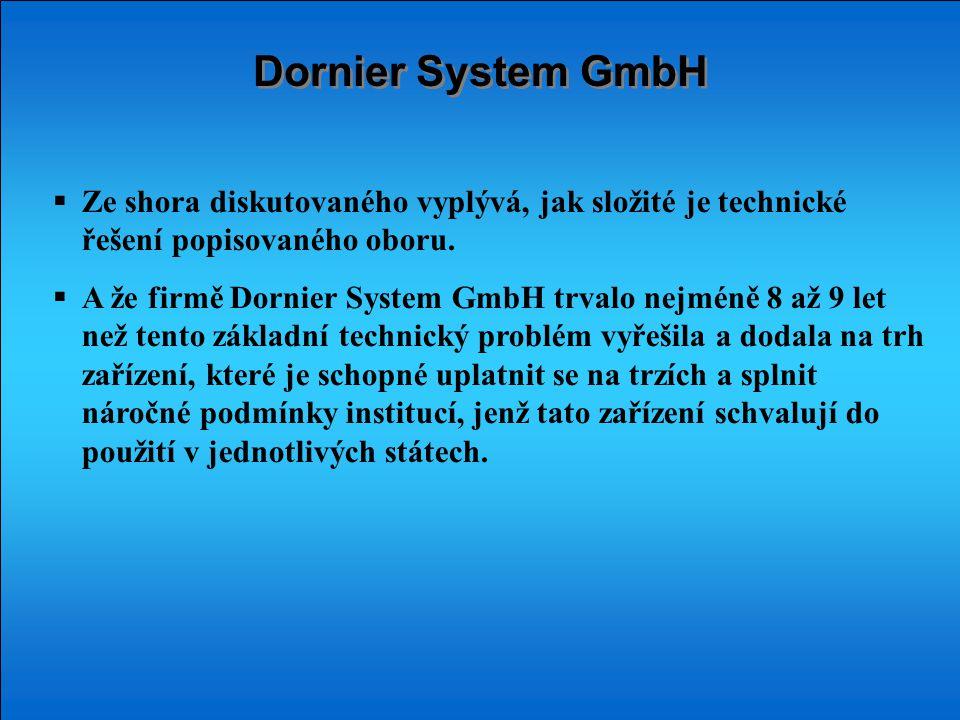 Dornier System GmbH  Ze shora diskutovaného vyplývá, jak složité je technické řešení popisovaného oboru.