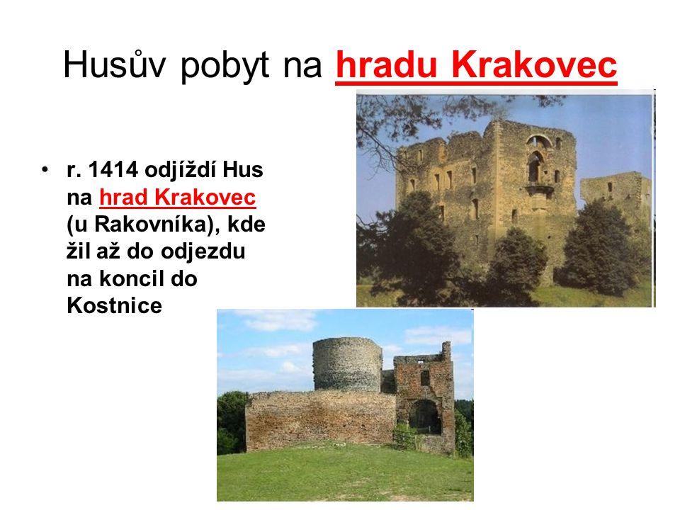 Husův pobyt na hradu Krakovec r. 1414 odjíždí Hus na hrad Krakovec (u Rakovníka), kde žil až do odjezdu na koncil do Kostnice