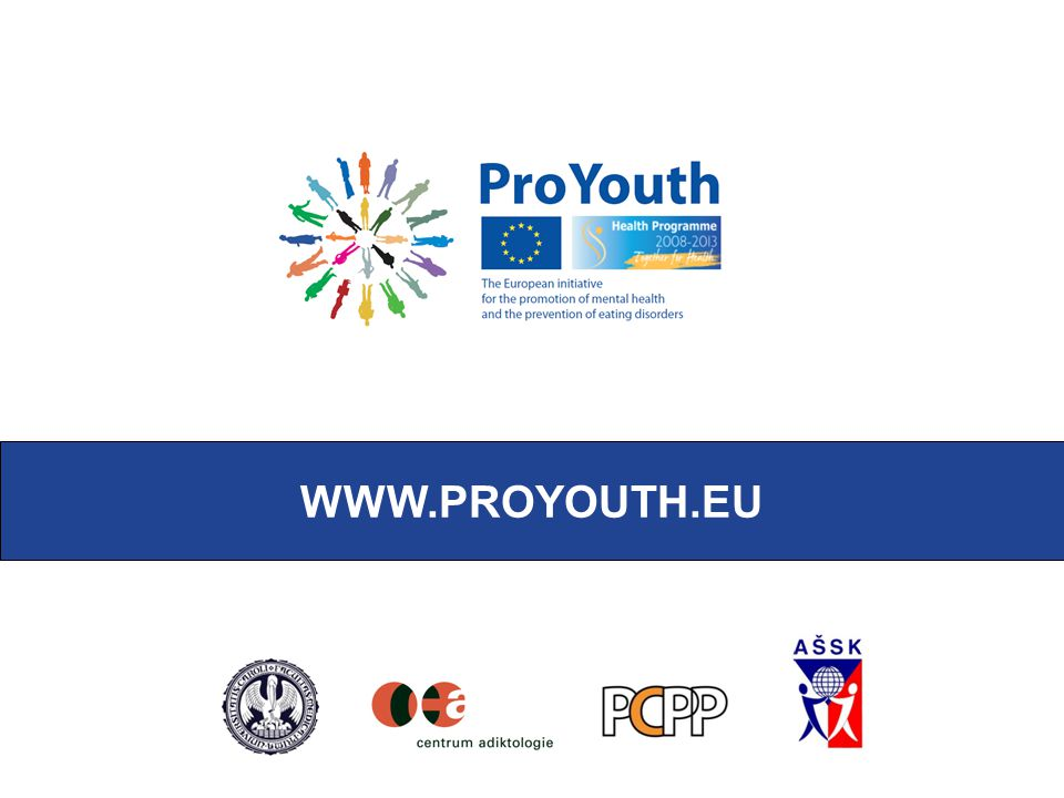 Co je ProYouth  Evropská iniciativa pro podporu duševního zdraví a prevenci poruch příjmu potravy u mladých lidí.