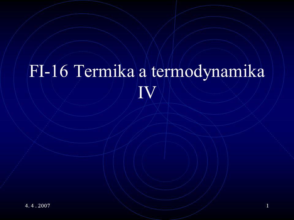 4.4. 20072 Hlavní body Termodynamika Tepelné stroje a jejich účinnost Carnotův cyklus 2.