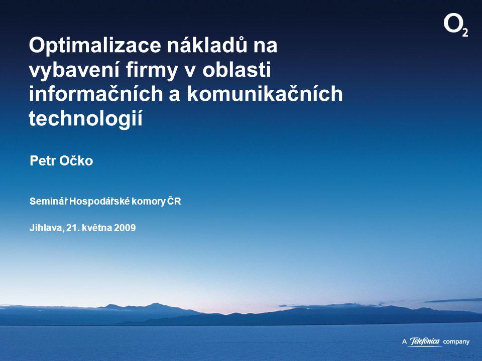 Optimalizace nákladů na vybavení firmy v oblasti informačních a komunikačních technologií Petr Očko Seminář Hospodářské komory ČR Jihlava, 21. května