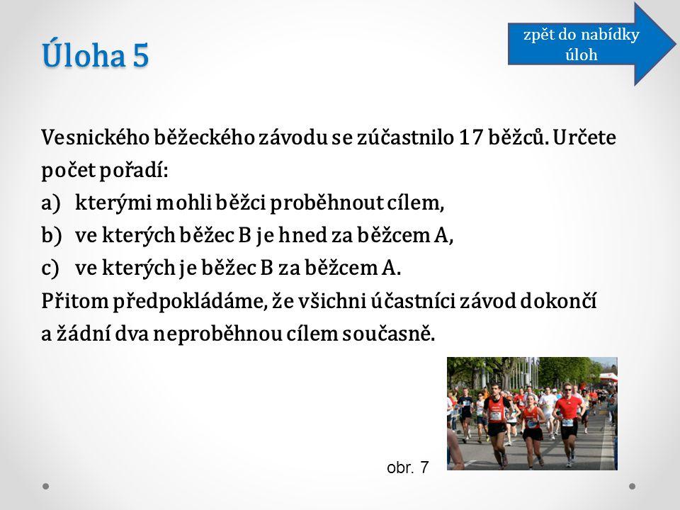 Úloha 5 Vesnického běžeckého závodu se zúčastnilo 17 běžců.