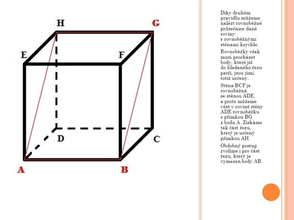V krychli ABCDEFGH mějme rovinu KLM, kde bod K leží na hraně AE a rozděluje ji v poměru  AK  :  EK  = 2 : 1, bod L leží na polopřímce AB a platí  AB  :  AL  = 2 : 3 a bod M je střed hrany CG.
