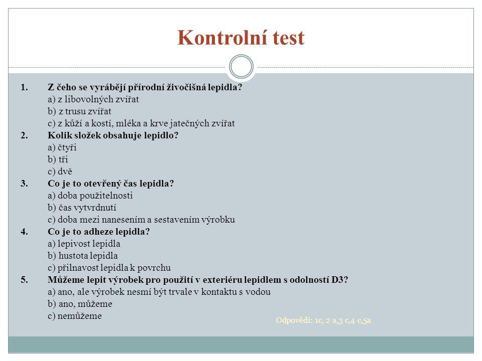 Kontrolní test 1.Z čeho se vyrábějí přírodní živočišná lepidla.