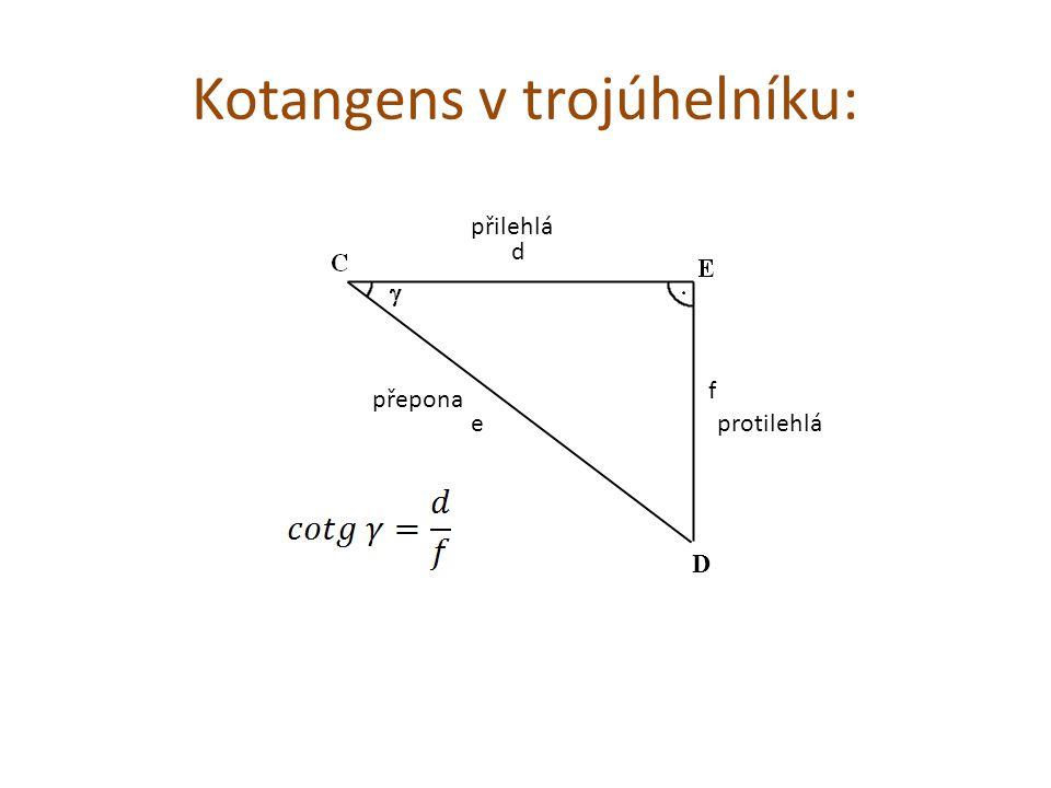 Kotangens v trojúhelníku: D d e f přepona přilehlá protilehlá