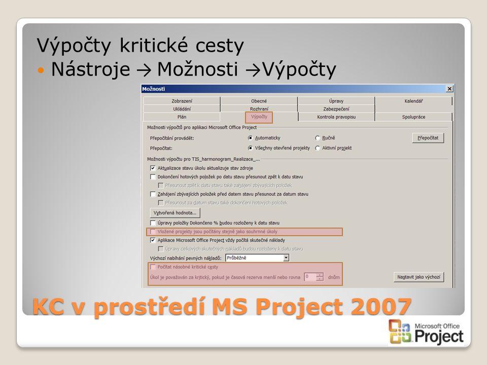 KC v prostředí MS Project 2007 Výpočty kritické cesty Nástroje → Možnosti → Výpočty