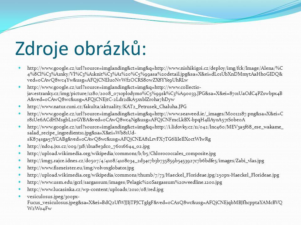 Zdroje obrázků: http://www.google.cz/url?source=imglanding&ct=img&q=http://www.nishikigoi.cz/deploy/img/fck/Image/Alena/%C 4%8Cl%C3%A1nky/Vl%C3%A1knit