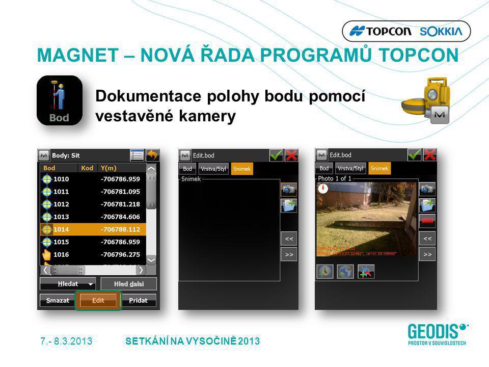 7.- 8.3.2013 12SETKÁNÍ NA VYSOČINĚ 2013 MAGNET – NOVÁ ŘADA PROGRAMŮ TOPCON Dokumentace polohy bodu pomocí vestavěné kamery