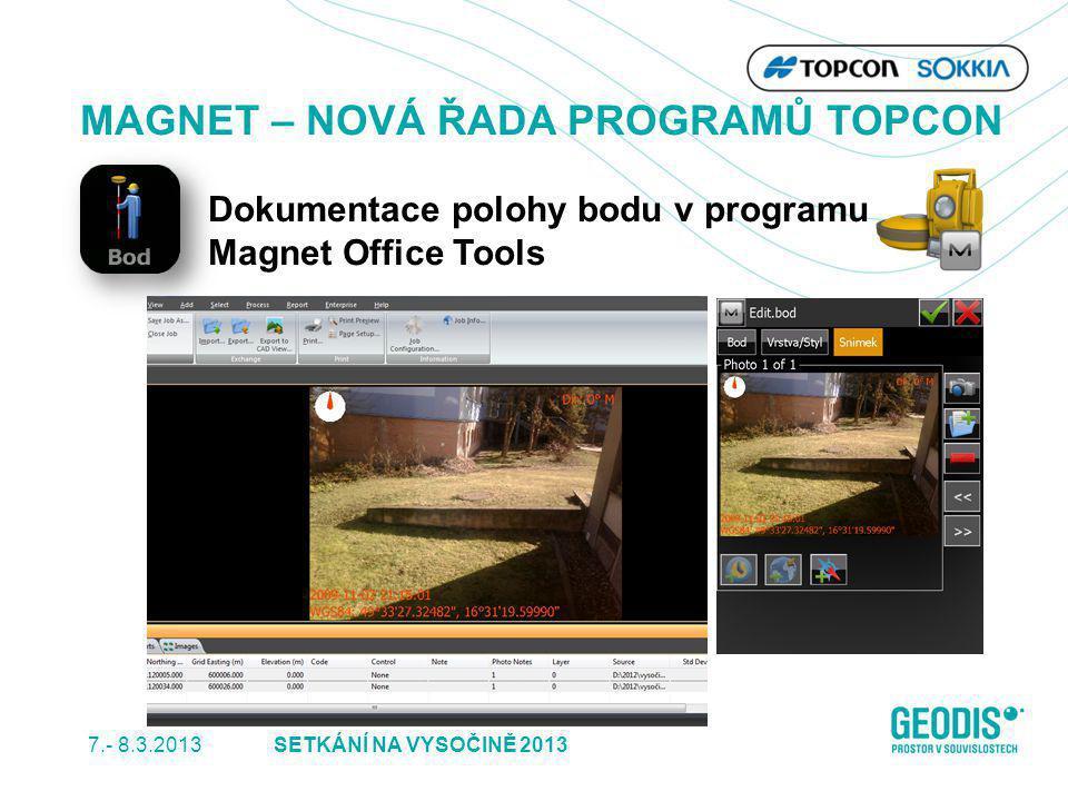 7.- 8.3.2013 13SETKÁNÍ NA VYSOČINĚ 2013 MAGNET – NOVÁ ŘADA PROGRAMŮ TOPCON Dokumentace polohy bodu v programu Magnet Office Tools