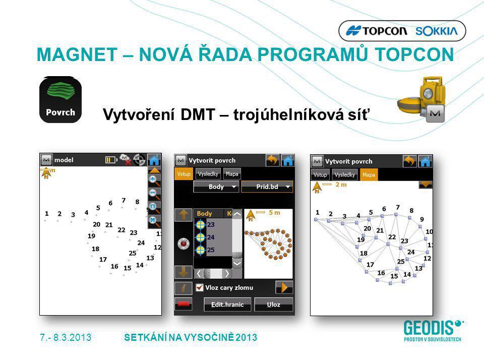 7.- 8.3.2013 33SETKÁNÍ NA VYSOČINĚ 2013 MAGNET – NOVÁ ŘADA PROGRAMŮ TOPCON Vytvoření DMT – trojúhelníková síť
