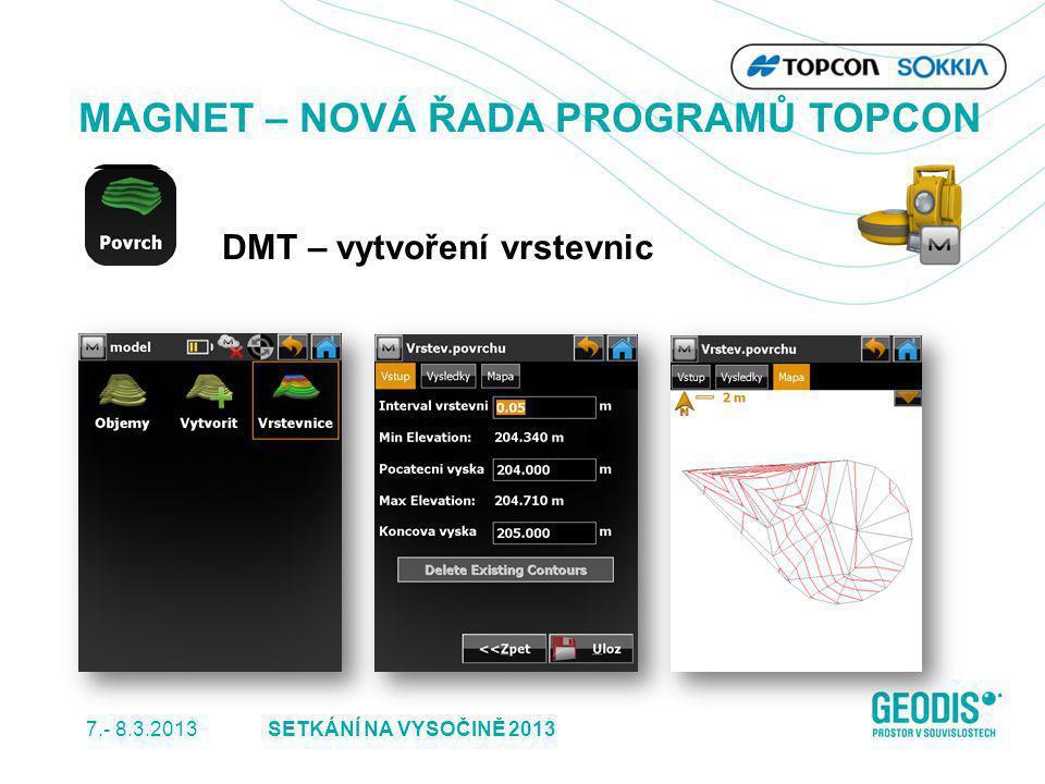 7.- 8.3.2013 34SETKÁNÍ NA VYSOČINĚ 2013 MAGNET – NOVÁ ŘADA PROGRAMŮ TOPCON DMT – vytvoření vrstevnic