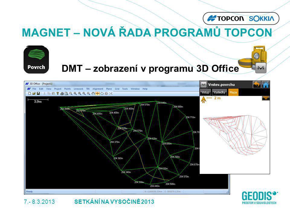 7.- 8.3.2013 35SETKÁNÍ NA VYSOČINĚ 2013 MAGNET – NOVÁ ŘADA PROGRAMŮ TOPCON DMT – zobrazení v programu 3D Office