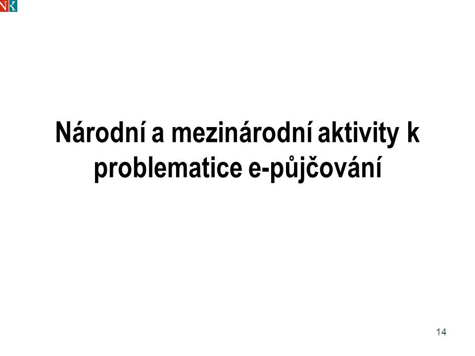 Národní a mezinárodní aktivity k problematice e-půjčování 14