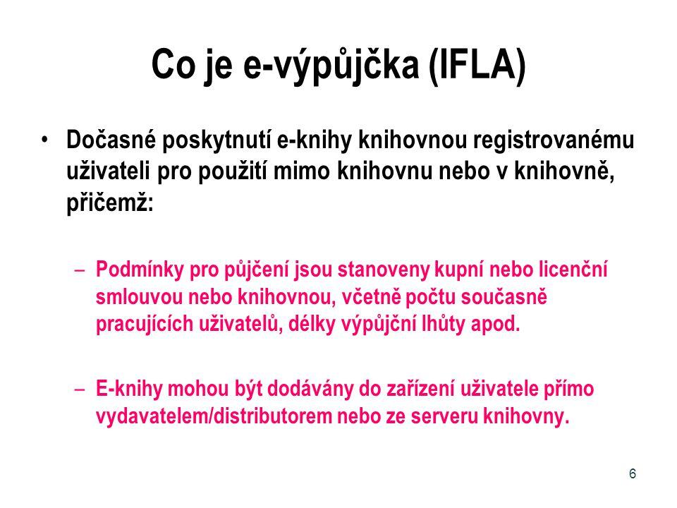 Co je e-výpůjčka (IFLA) Dočasné poskytnutí e-knihy knihovnou registrovanému uživateli pro použití mimo knihovnu nebo v knihovně, přičemž: – Podmínky p