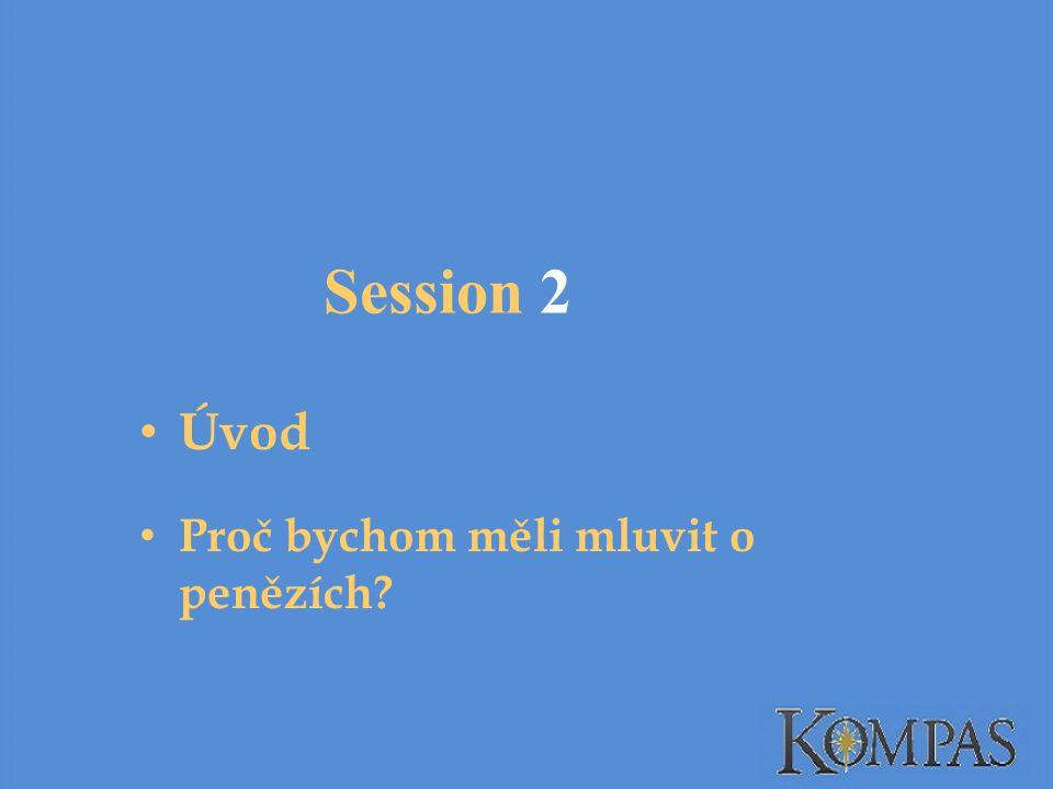 Session 2 Úvod Proč bychom měli mluvit o penězích?
