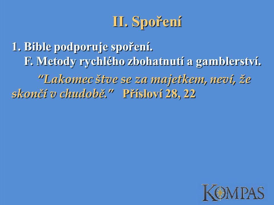 1.Bible podporuje spoření. F. Metody rychlého zbohatnutí a gamblerství.